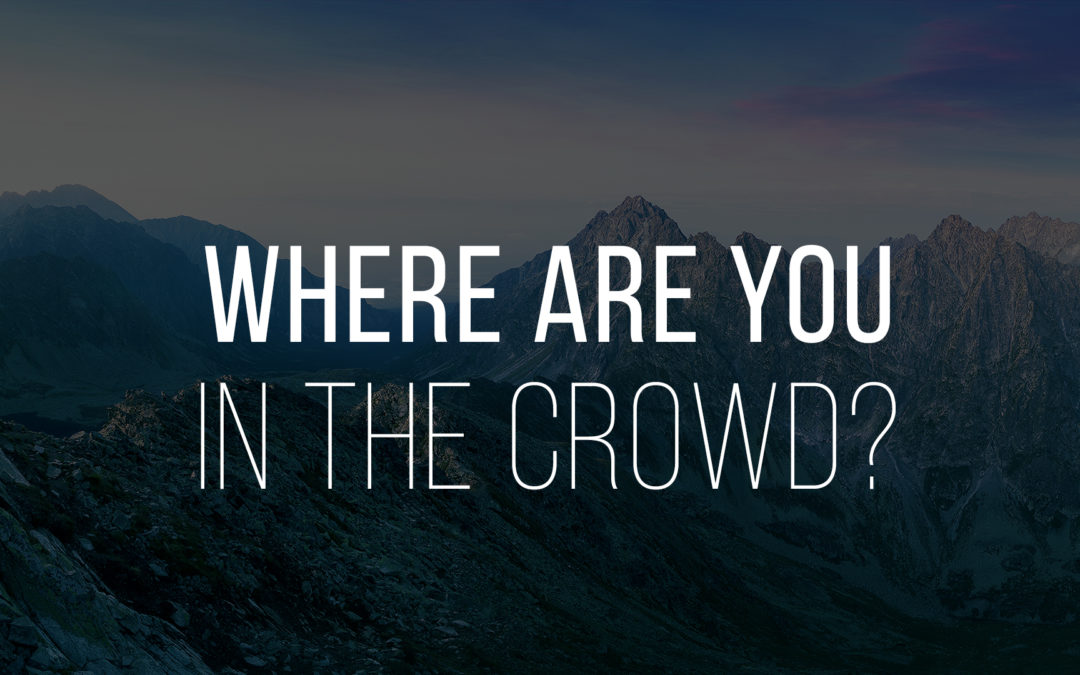 Where are you in the crowd?