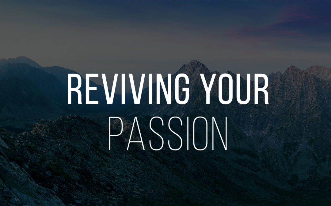 Reviving Your Passion