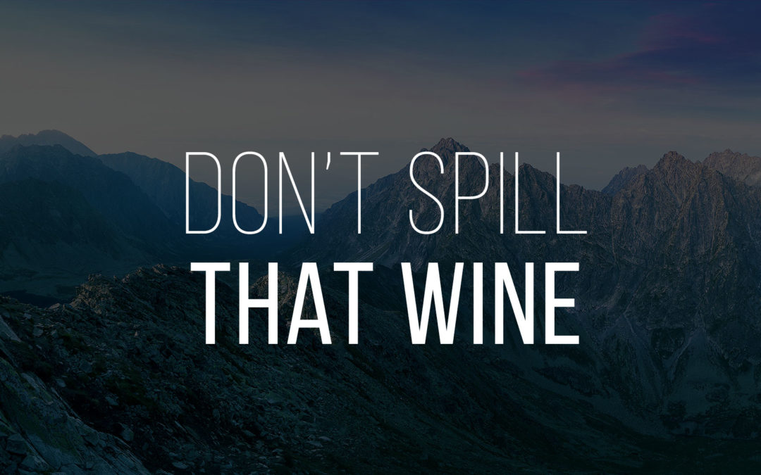 Don't Spill that Wine
