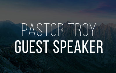 Guest Preacher Pastor Troy – Message and Prohphetic Words