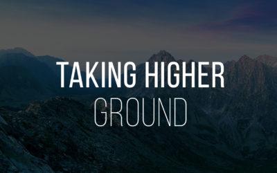 Taking Higher Ground