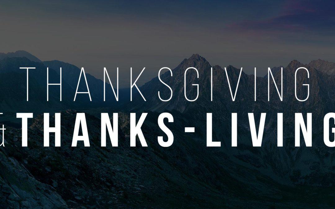 ThanksGiving & ThanksLiving