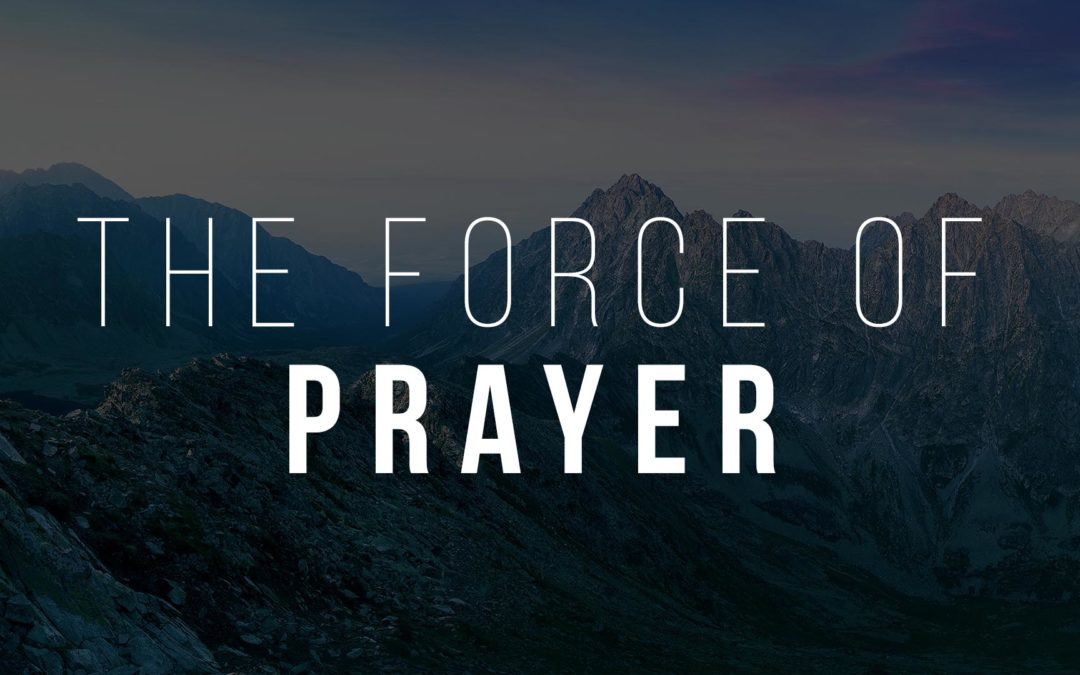 The Force of Prayer
