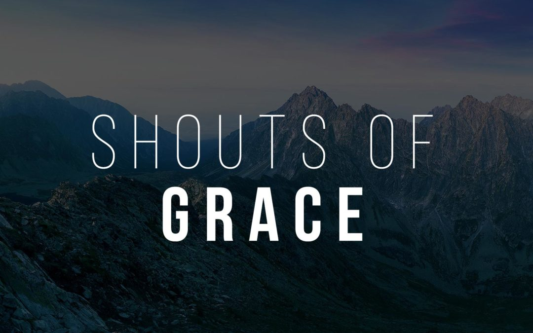 Shouts of Grace