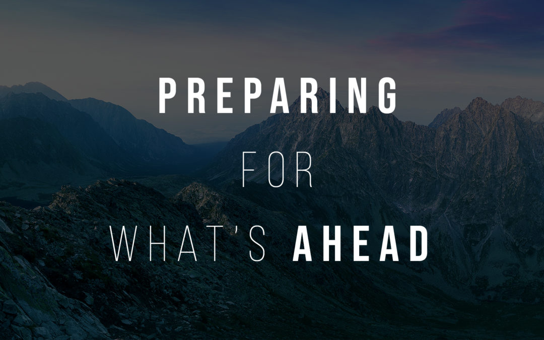 Preparing For What's Ahead