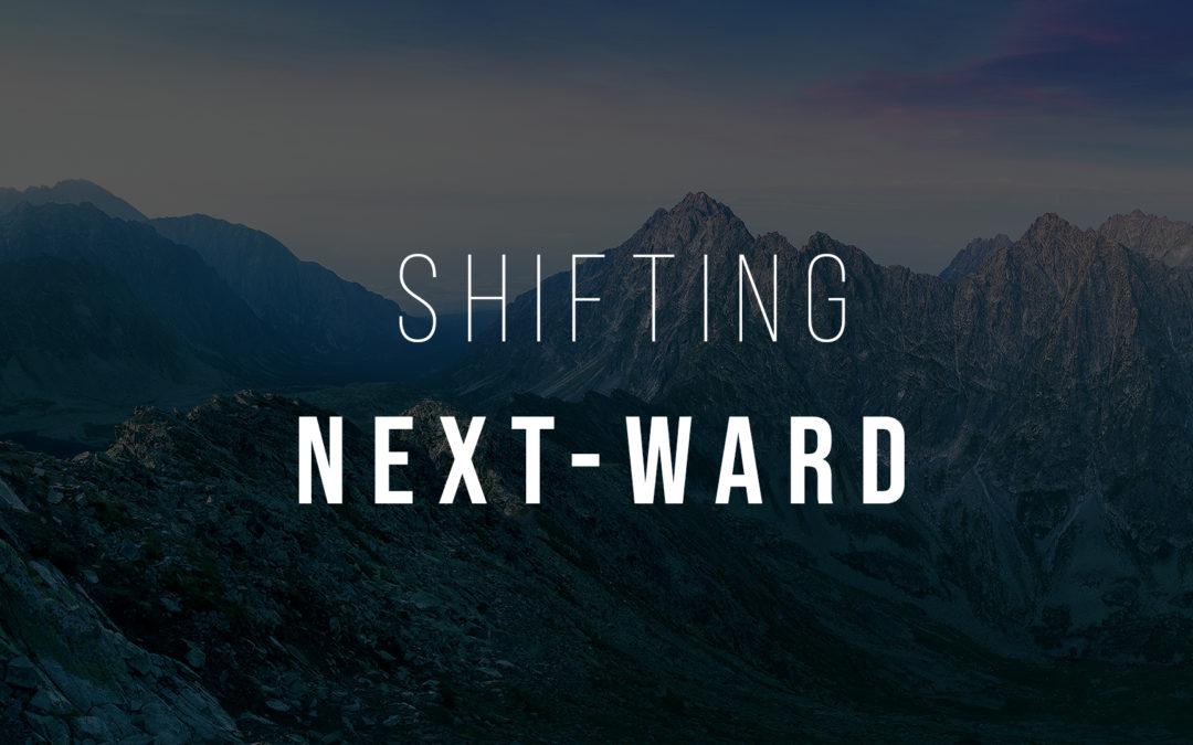 Shifting Next-ward