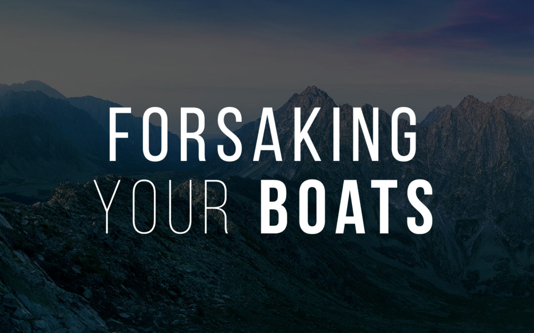 Forsaking Your Boats
