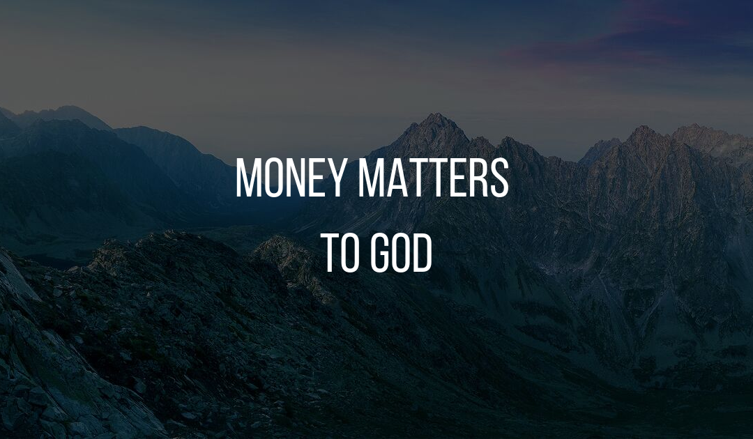 Money Matters to God