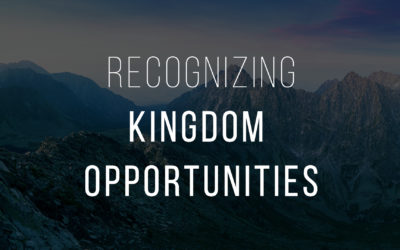 Recognizing Kingdom Opportunities