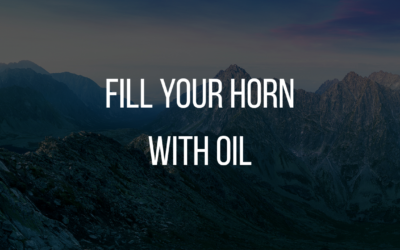 Fill Your Horn With Oil