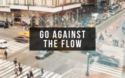 Go Against The Flow