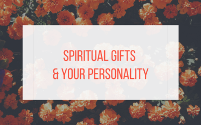 Spiritual Gifts And Your Personality