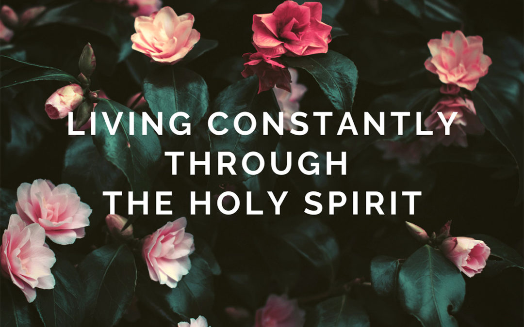 Living Constantly Through The Holy Spirit