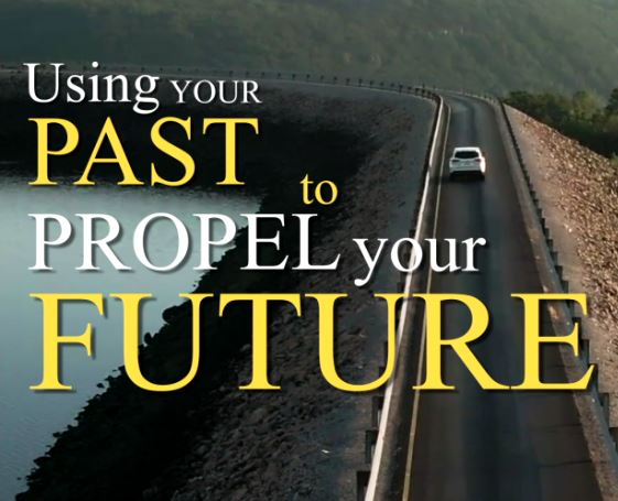 Using Your Past To Propel Your Future