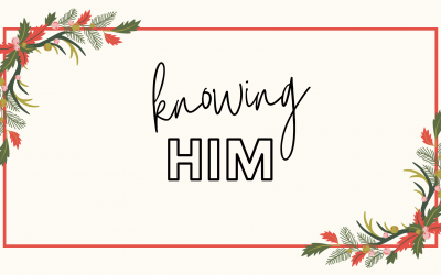 Knowing Him