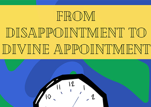 From Disappointment To Divine Appointment