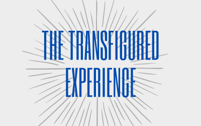 The Transfigured Experience