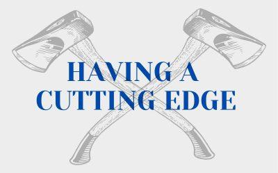 Having A Cutting Edge