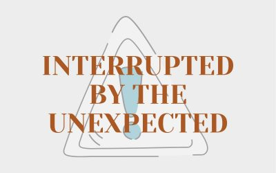 Interrupted By The Unexpected