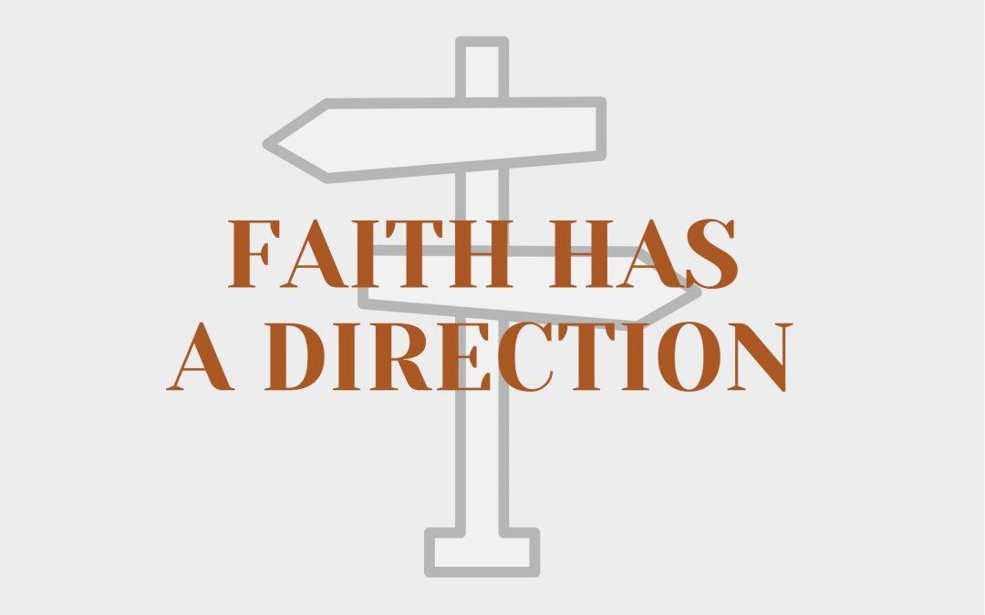 Faith Has A Direction