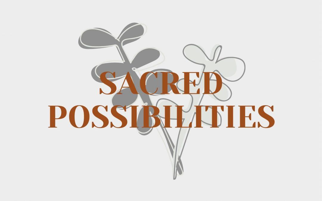 Sacred Possibilities