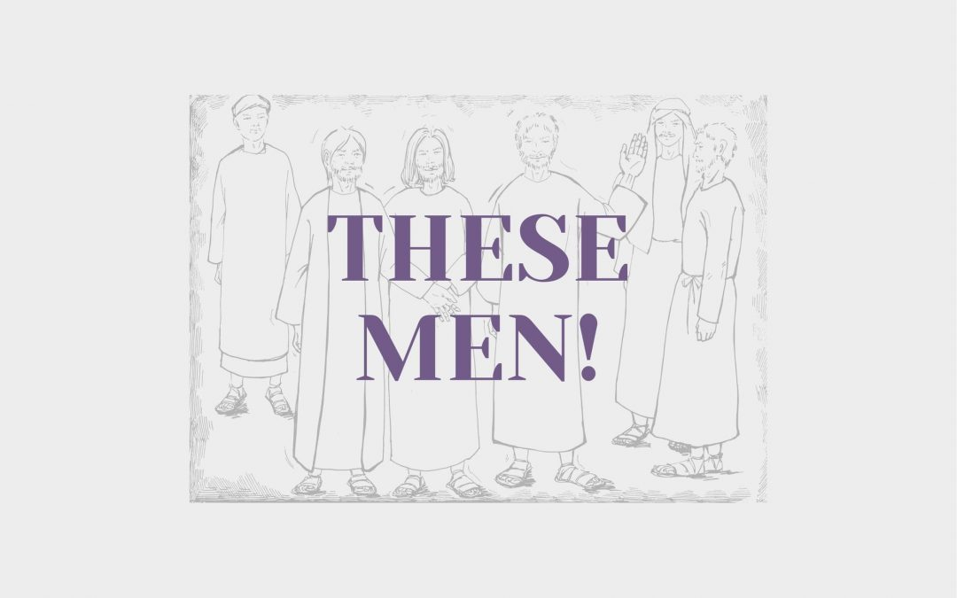 These Men!
