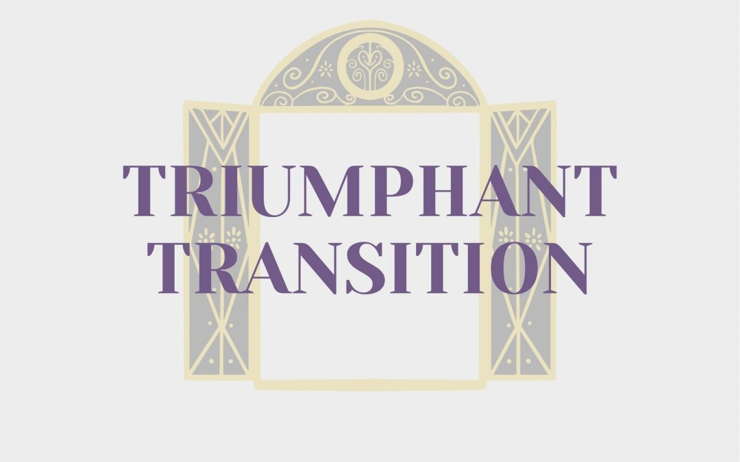 Triumphant Transition
